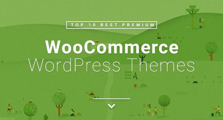 top 10 best premium woocommerce wordpress themes