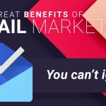 the benefits of Email Marketing you can't ignore