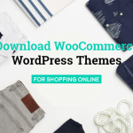 Download WooCommerce WordPress Themes for shopping online