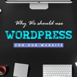 why we should use WordPress for our website
