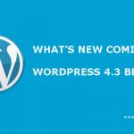 what's new coming in wordpress 4.3 beta 4