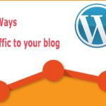 7 effective ways help you to increase traffic to your blog