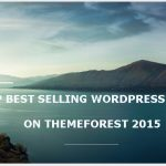 top best selling wordpress themes on themeforest 2015