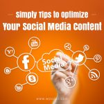 Simply Tips to Optimize Your Social Media Content