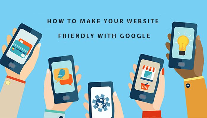 how to make your website friendly with google