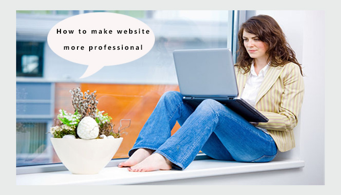 Pro Tips to Make Your Website Look Smarter and More Professional