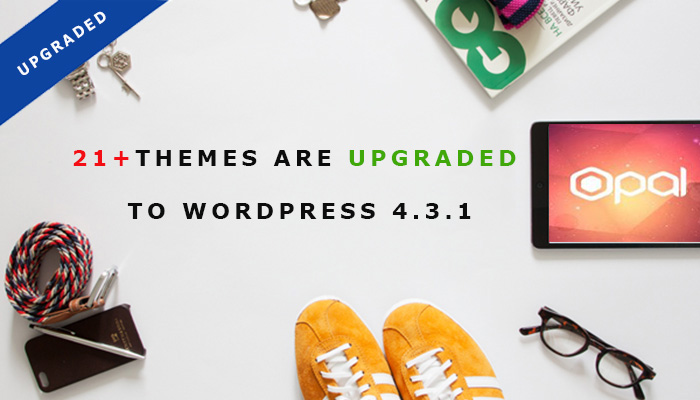 21+ Themes are Upgraded to WordPress 4.3.1
