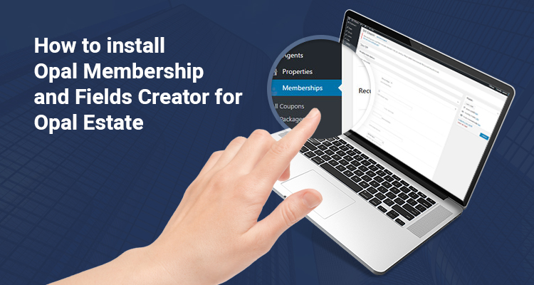 How to install Opal Membership and Fields Creators