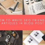 how-to-write-SEO-Friendly-Articles-in-Blog-Post