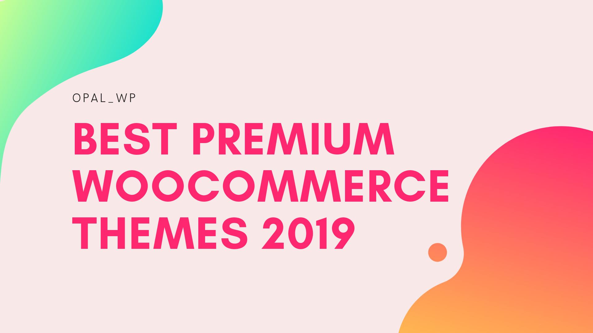 Best premium woocommerce themes 2019