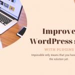 improve WordPress website with plugins