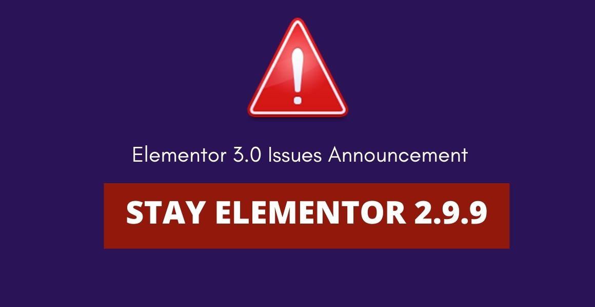elementor 3.0 issues reinstall 2.9.9