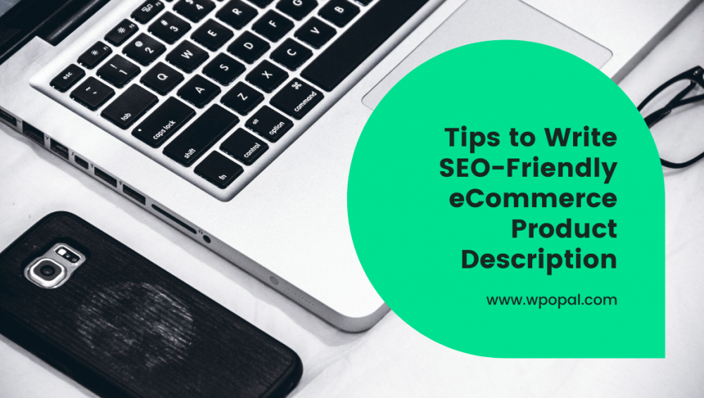 Tips to Write SEO-Friendly eCommerce Product Description